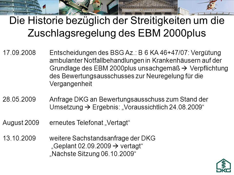Die Historie bezüglich der Streitigkeiten um die Zuschlagsregelung des EBM 2000plus 17.09.2008Entscheidungen des BSG Az.: B 6 KA 46+47/07: Vergütung a