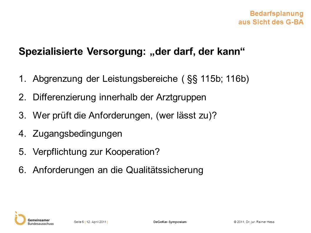 Spezialisierte Versorgung: der darf, der kann 1.Abgrenzung der Leistungsbereiche ( §§ 115b; 116b) 2.Differenzierung innerhalb der Arztgruppen 3.Wer pr