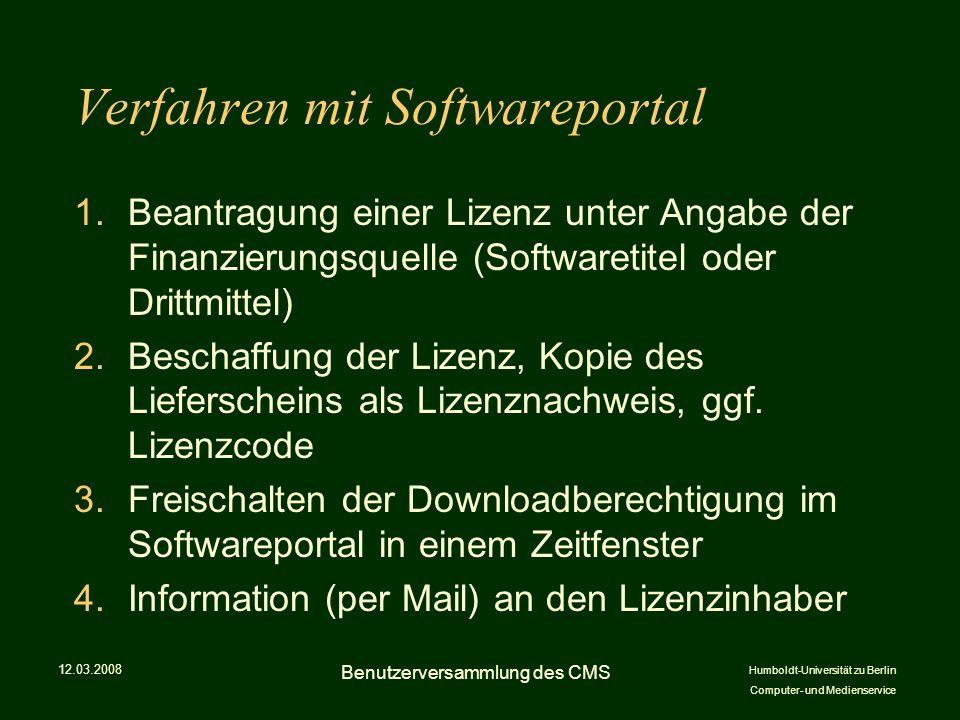 Humboldt-Universität zu Berlin Computer- und Medienservice Verfahren mit Softwareportal 1.Beantragung einer Lizenz unter Angabe der Finanzierungsquelle (Softwaretitel oder Drittmittel) 2.Beschaffung der Lizenz, Kopie des Lieferscheins als Lizenznachweis, ggf.