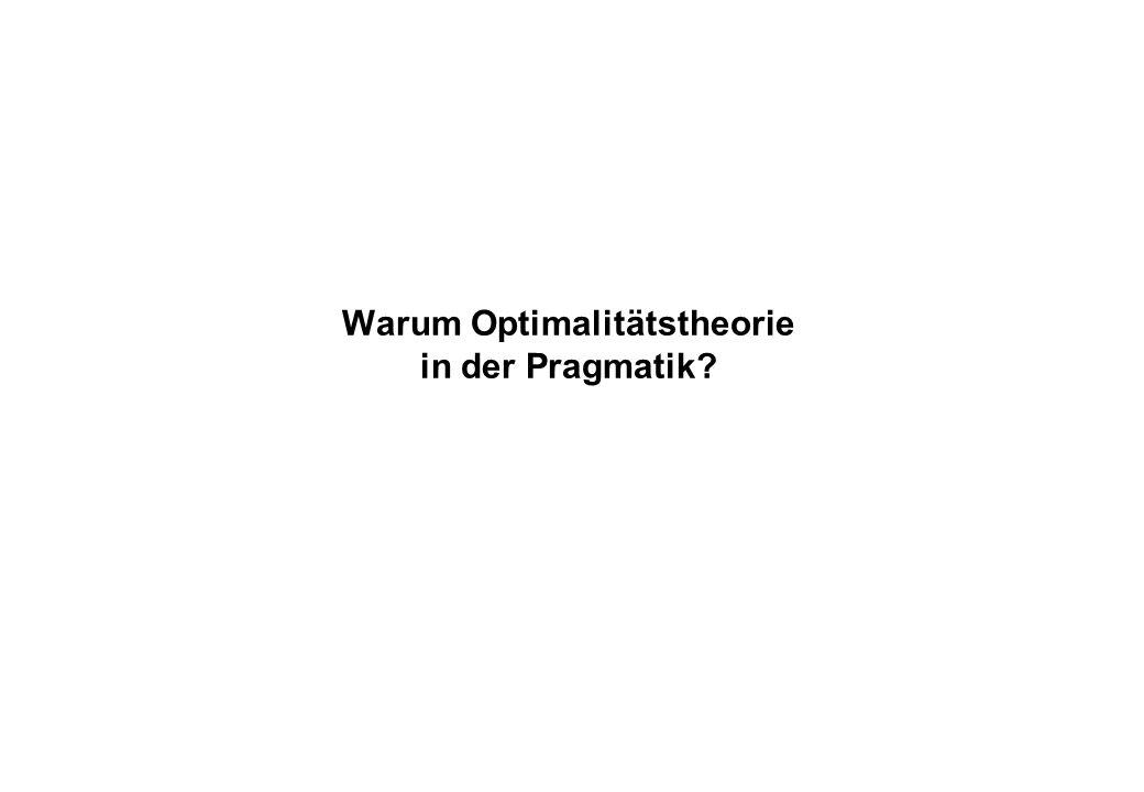 Wettstreit zwischen pragmatischen Maximen Wir haben gesehen, dass pragmatische Prinzipien antagonistisch sein können: Beispiele: Martinet, Zipf, Horn, Levinson: Sprecherökonomie (einfache Ausdrücke) vs.