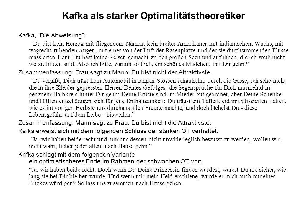 Kafka als starker Optimalitätstheoretiker Kafka, Die Abweisung: