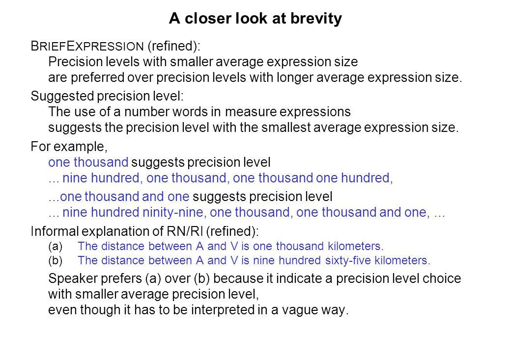 A closer look at brevity B RIEF E XPRESSION (refined): Precision levels with smaller average expression size are preferred over precision levels with