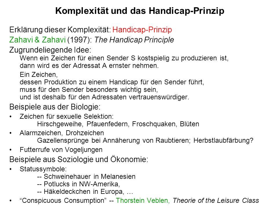 Komplexität und das Handicap-Prinzip Erklärung dieser Komplexität: Handicap-Prinzip Zahavi & Zahavi (1997): The Handicap Principle Zugrundeliegende Id