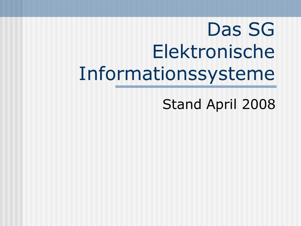 Das SG Elektronische Informationssysteme Stand April 2008