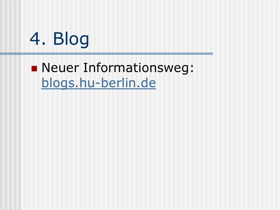 4. Blog Neuer Informationsweg: blogs.hu-berlin.de blogs.hu-berlin.de