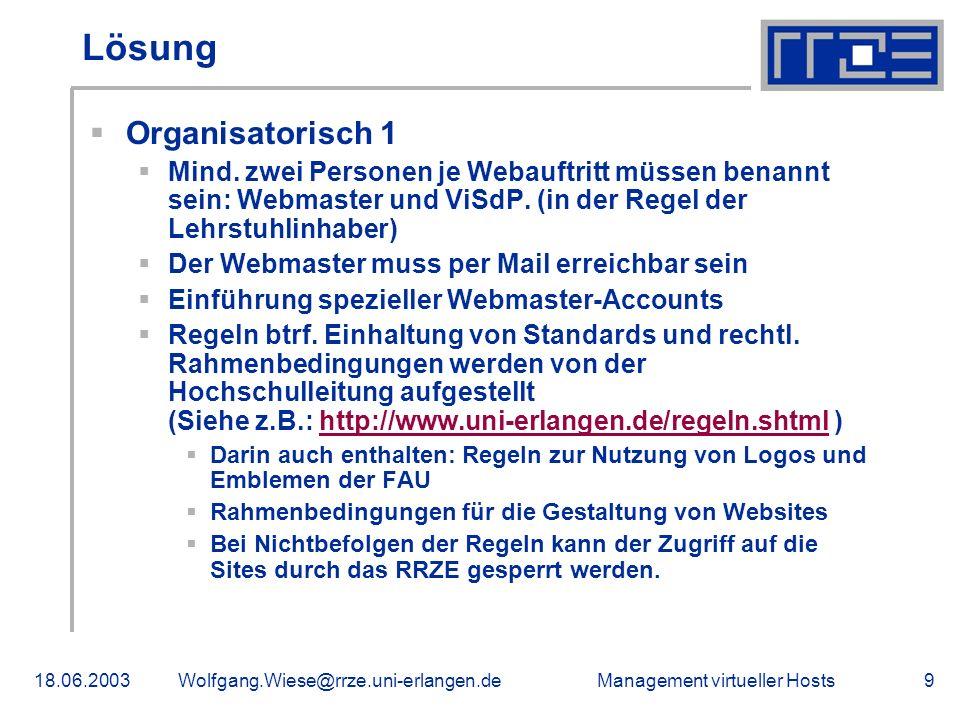Management virtueller Hosts18.06.2003Wolfgang.Wiese@rrze.uni-erlangen.de9 Lösung Organisatorisch 1 Mind.
