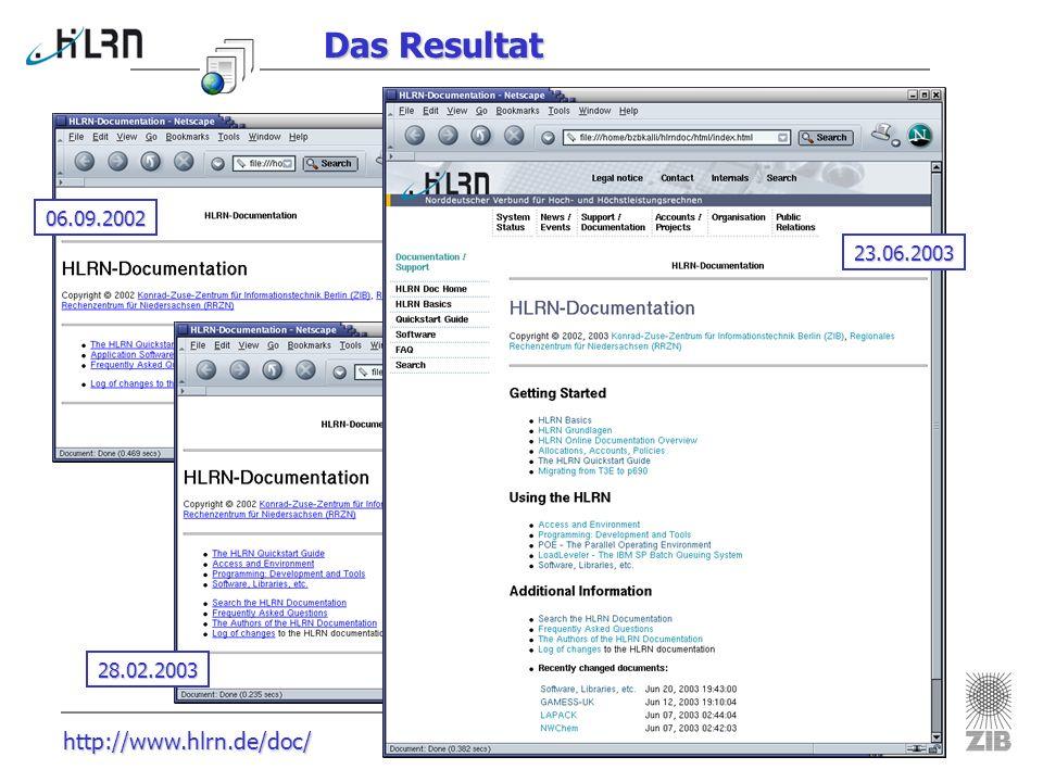 http://www.hlrn.de/doc/ Das Resultat 06.09.2002 23.06.2003 28.02.2003