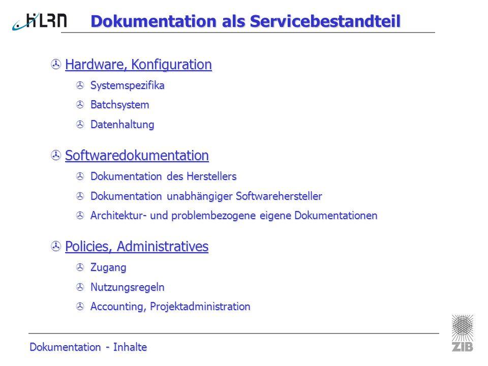 Dokumentation - Inhalte Dokumentation als Servicebestandteil >Hardware, Konfiguration >Systemspezifika >Batchsystem >Datenhaltung >Softwaredokumentati