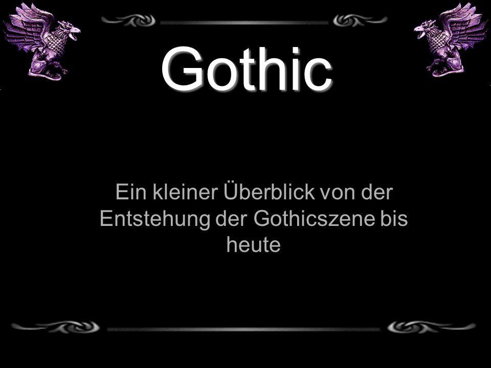 Gothic Ein kleiner Überblick von der Entstehung der Gothicszene bis heute
