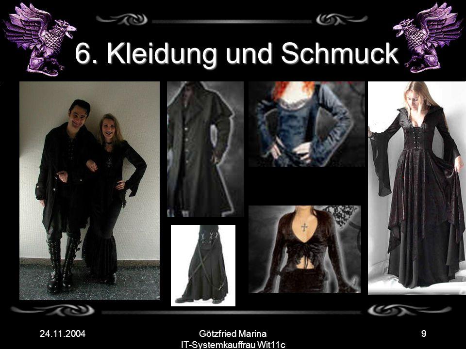 Götzfried Marina IT-Systemkauffrau Wit11c 924.11.2004 6. Kleidung und Schmuck