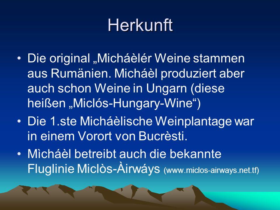 Verbreitung Die Michàéler Weine gibt es nur in Spezial-Wein- Geschäften zu kaufen.