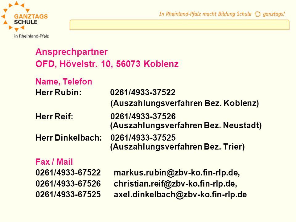 Ansprechpartner OFD, Hövelstr. 10, 56073 Koblenz Name, Telefon Herr Rubin: 0261/4933-37522 (Auszahlungsverfahren Bez. Koblenz) Herr Reif: 0261/4933-37