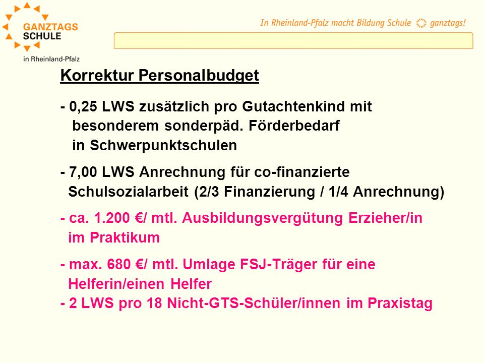 Korrektur Personalbudget - 0,25 LWS zusätzlich pro Gutachtenkind mit besonderem sonderpäd. Förderbedarf in Schwerpunktschulen - 7,00 LWS Anrechnung fü