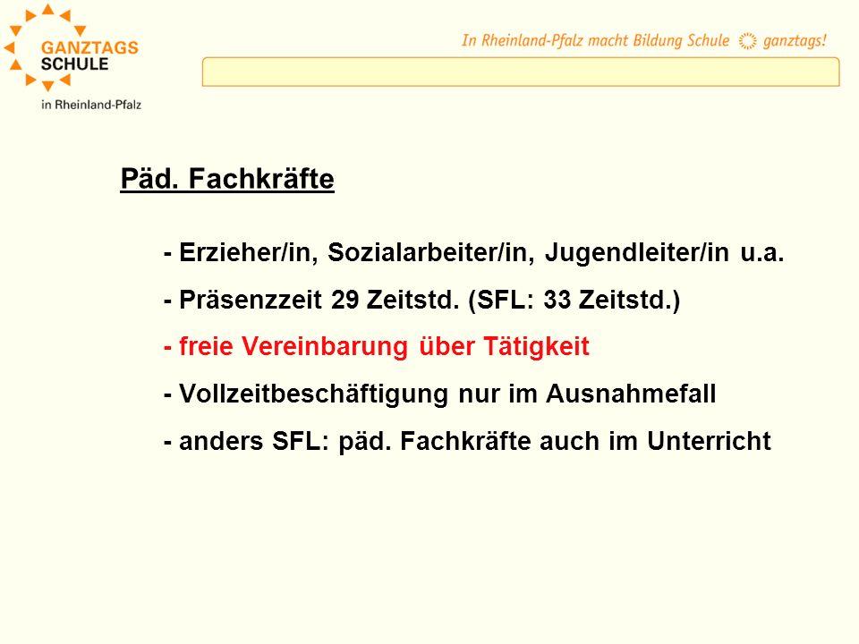 Päd. Fachkräfte - Erzieher/in, Sozialarbeiter/in, Jugendleiter/in u.a. - Präsenzzeit 29 Zeitstd. (SFL: 33 Zeitstd.) - freie Vereinbarung über Tätigkei