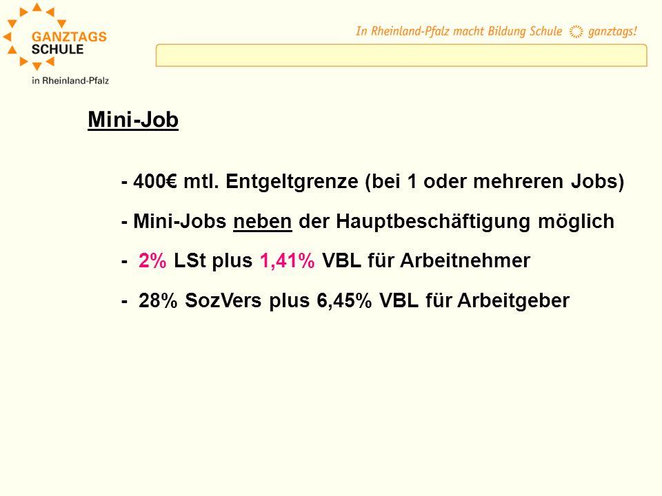 Mini-Job - 400 mtl. Entgeltgrenze (bei 1 oder mehreren Jobs) - Mini-Jobs neben der Hauptbeschäftigung möglich - 2% LSt plus 1,41% VBL für Arbeitnehmer