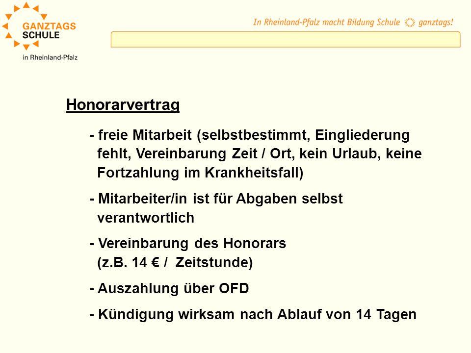 Honorarvertrag - freie Mitarbeit (selbstbestimmt, Eingliederung fehlt, Vereinbarung Zeit / Ort, kein Urlaub, keine Fortzahlung im Krankheitsfall) - Mi