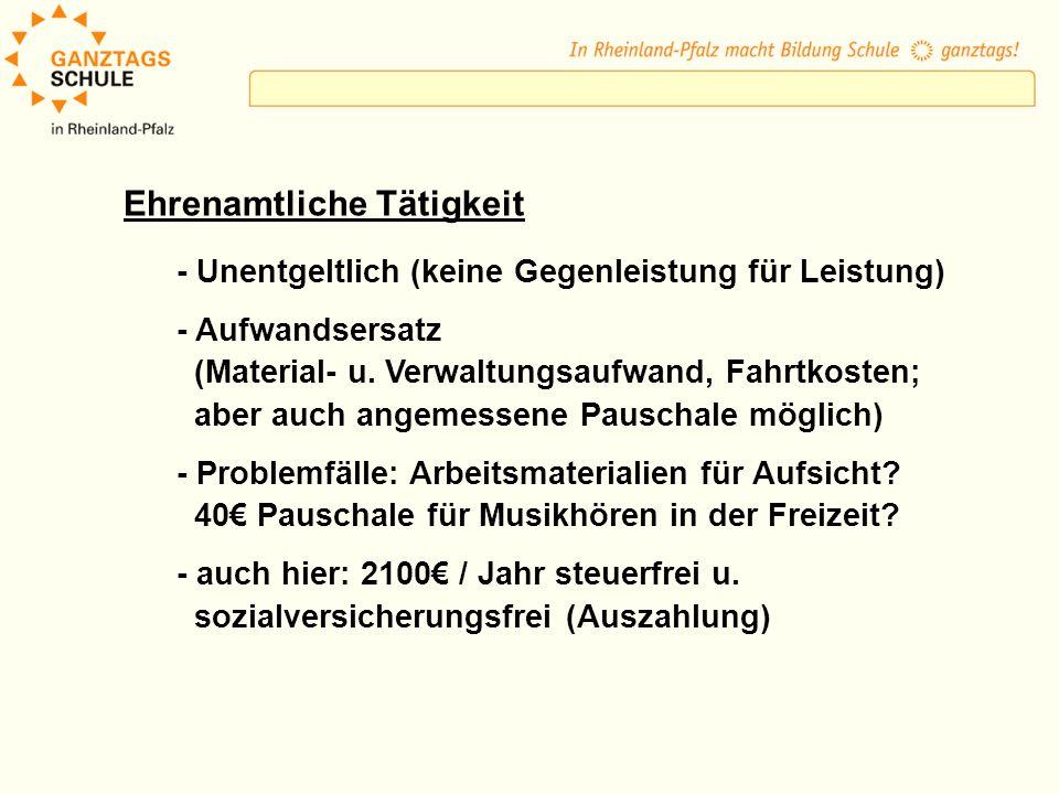 Ehrenamtliche Tätigkeit - Unentgeltlich (keine Gegenleistung für Leistung) - Aufwandsersatz (Material- u.