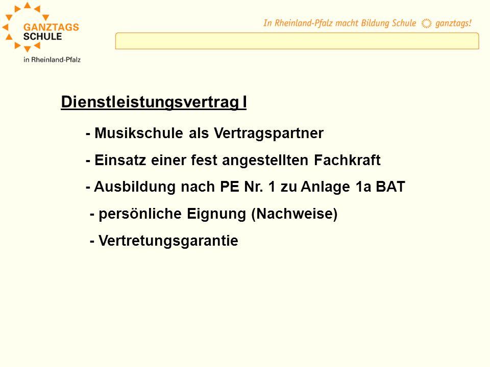 Dienstleistungsvertrag I - Musikschule als Vertragspartner - Einsatz einer fest angestellten Fachkraft - Ausbildung nach PE Nr.