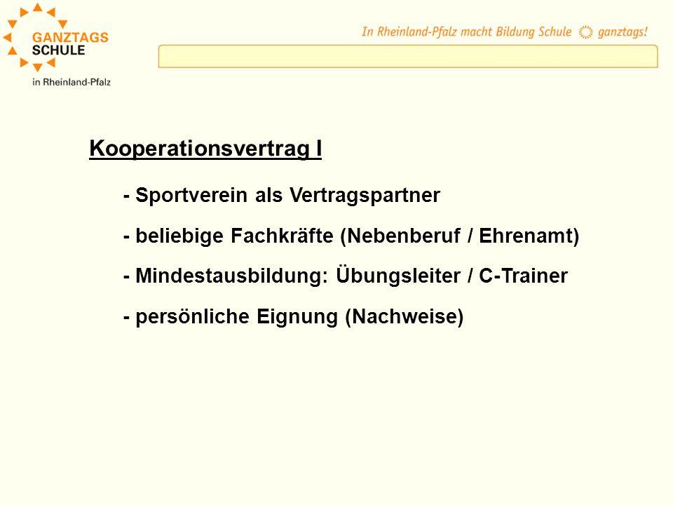 Kooperationsvertrag I - Sportverein als Vertragspartner - beliebige Fachkräfte (Nebenberuf / Ehrenamt) - Mindestausbildung: Übungsleiter / C-Trainer -