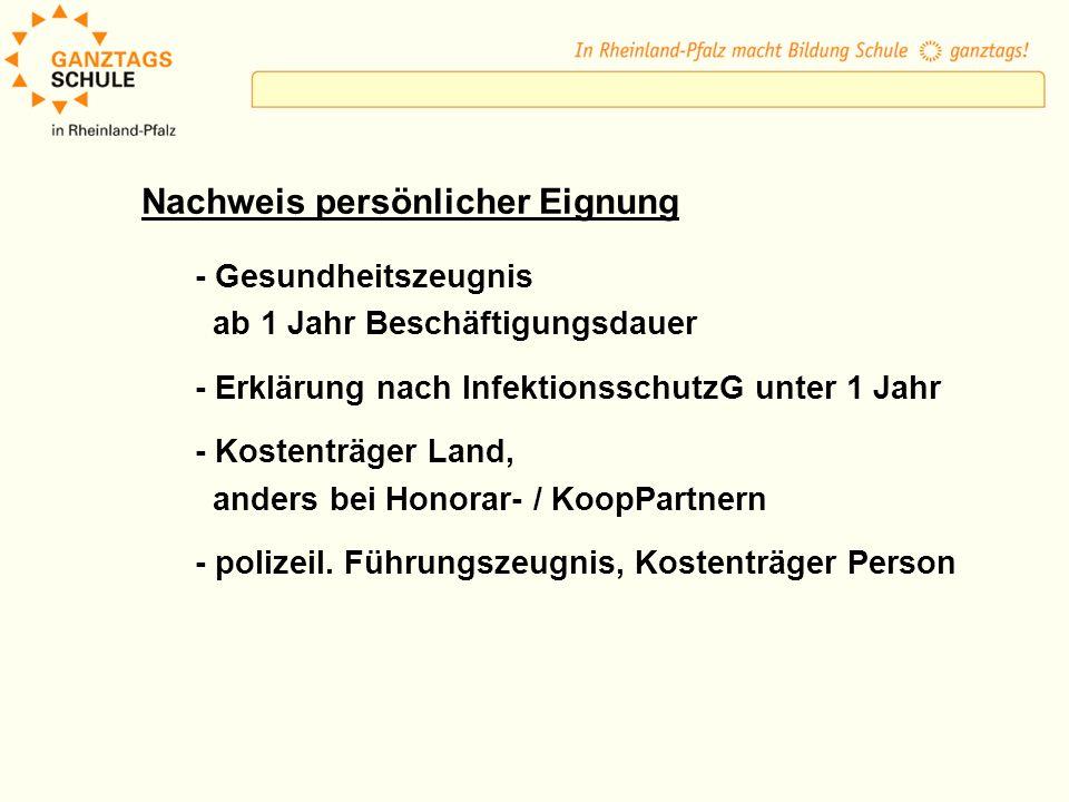 Nachweis persönlicher Eignung - Gesundheitszeugnis ab 1 Jahr Beschäftigungsdauer - Erklärung nach InfektionsschutzG unter 1 Jahr - Kostenträger Land, anders bei Honorar- / KoopPartnern - polizeil.