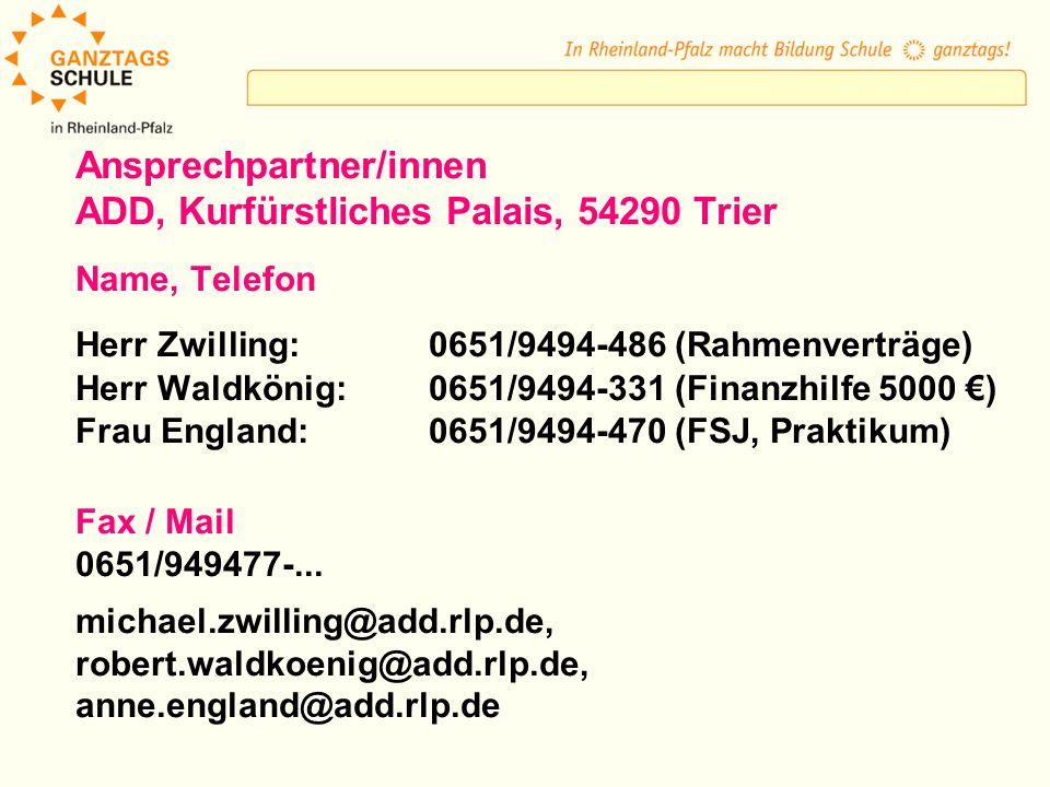 Ansprechpartner/innen ADD, Kurfürstliches Palais, 54290 Trier Name, Telefon Herr Zwilling: 0651/9494-486 (Rahmenverträge) Herr Waldkönig: 0651/9494-33