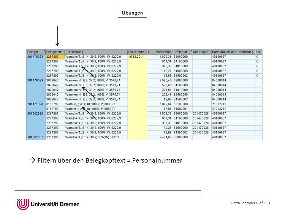 Übungen Petra Schröder (Ref. 05) Filtern über den Belegkopftext = Personalnummer