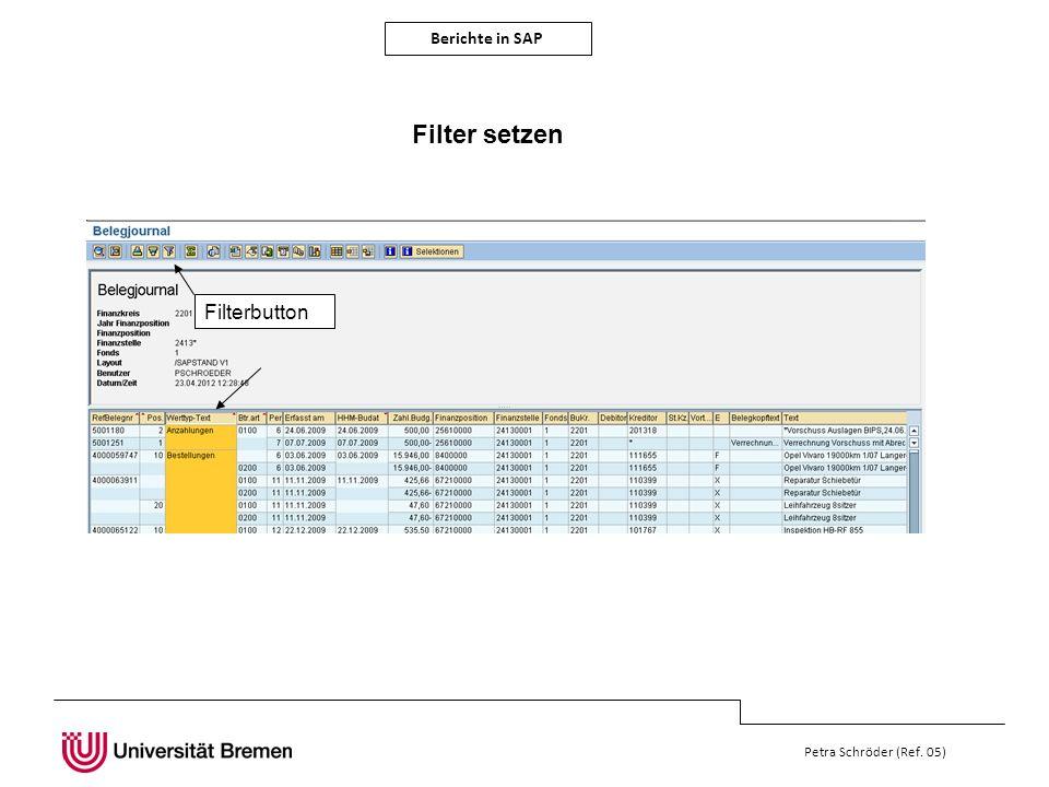 Berichte in SAP Petra Schröder (Ref. 05) Filter setzen Filterbutton