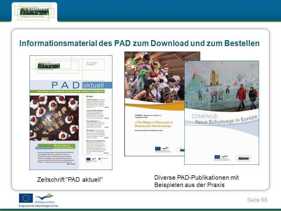 Seite 66 Informationsmaterial des PAD zum Download und zum Bestellen Zeitschrift PAD aktuell Diverse PAD-Publikationen mit Beispielen aus der Praxis