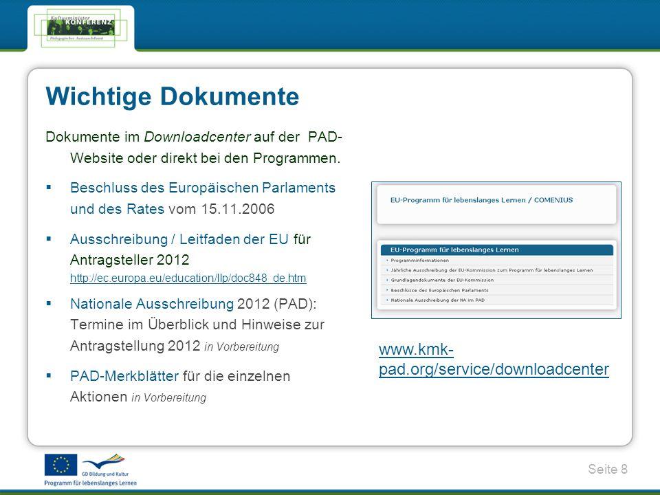 Seite 8 Wichtige Dokumente Dokumente im Downloadcenter auf der PAD- Website oder direkt bei den Programmen.
