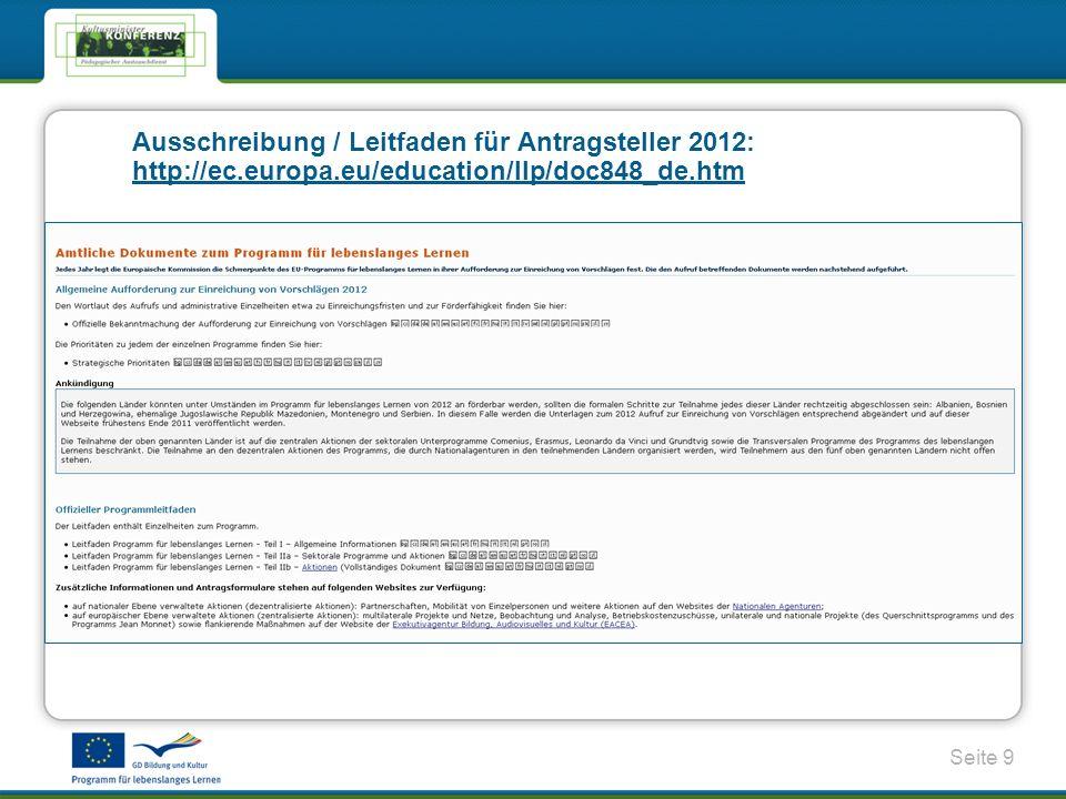 Seite 9 Ausschreibung / Leitfaden für Antragsteller 2012: http://ec.europa.eu/education/llp/doc848_de.htm http://ec.europa.eu/education/llp/doc848_de.htm
