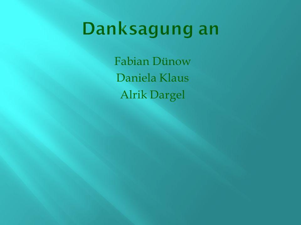 Fabian Dünow Daniela Klaus Alrik Dargel