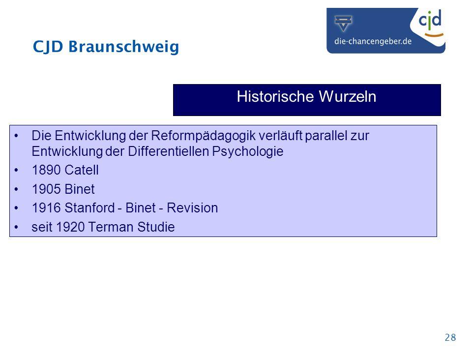CJD Braunschweig 28 Historische Wurzeln Die Entwicklung der Reformpädagogik verläuft parallel zur Entwicklung der Differentiellen Psychologie 1890 Cat