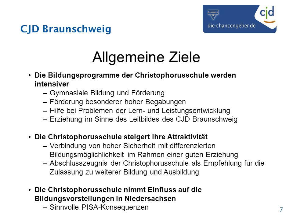 CJD Braunschweig 7 Allgemeine Ziele Die Bildungsprogramme der Christophorusschule werden intensiver –Gymnasiale Bildung und Förderung –Förderung beson