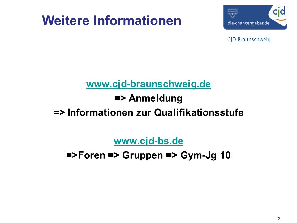 CJD Braunschweig Wahl zwischen Kursen eA und angebotenen Exzellenzkursen Teilnahme an weiteren Kursen eA und deren Einbringung (z.B.