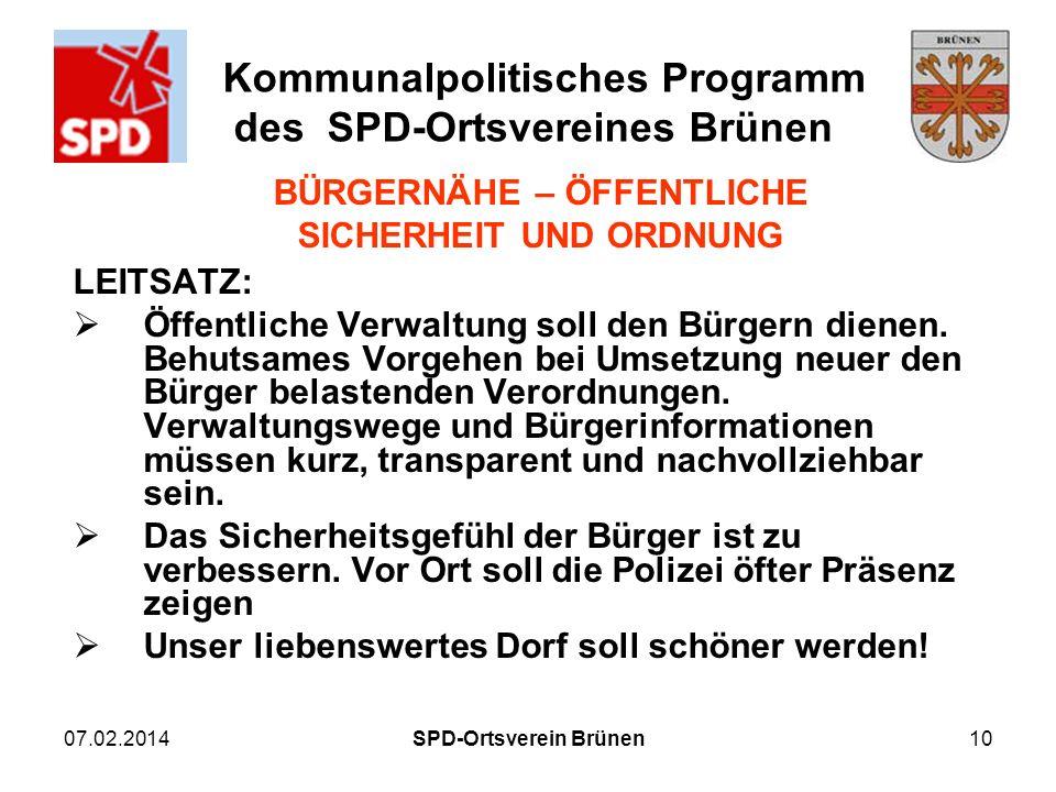 Kommunalpolitisches Programm des SPD-Ortsvereines Brünen 07.02.2014SPD-Ortsverein Brünen10 BÜRGERNÄHE – ÖFFENTLICHE SICHERHEIT UND ORDNUNG LEITSATZ: Ö
