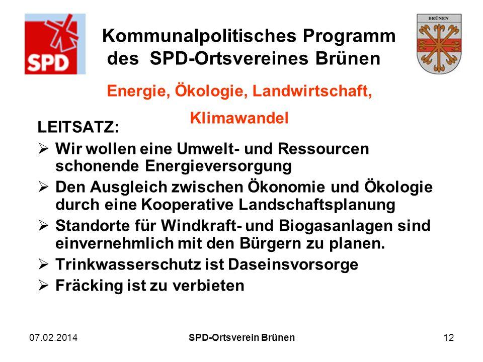 Kommunalpolitisches Programm des SPD-Ortsvereines Brünen 07.02.2014SPD-Ortsverein Brünen12 Energie, Ökologie, Landwirtschaft, Klimawandel LEITSATZ: Wi