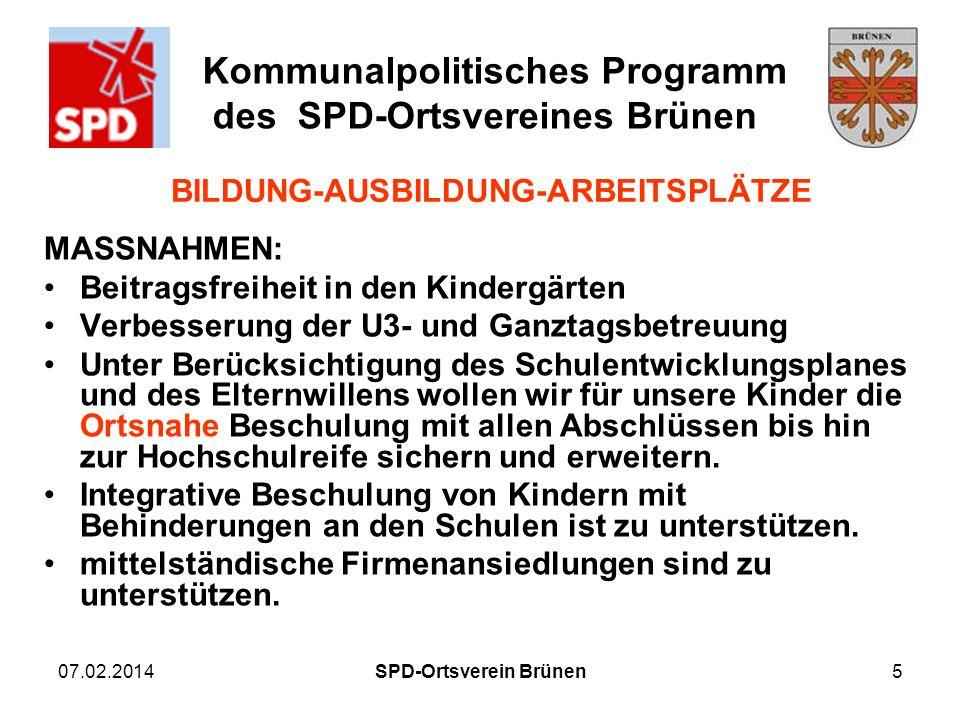 Kommunalpolitisches Programm des SPD-Ortsvereines Brünen 07.02.20145 BILDUNG-AUSBILDUNG-ARBEITSPLÄTZE MASSNAHMEN: Beitragsfreiheit in den Kindergärten