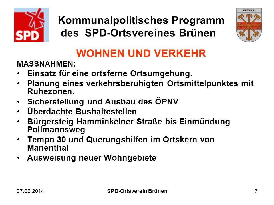 Kommunalpolitisches Programm des SPD-Ortsvereines Brünen 07.02.2014SPD-Ortsverein Brünen7 WOHNEN UND VERKEHR MASSNAHMEN: Einsatz für eine ortsferne Or