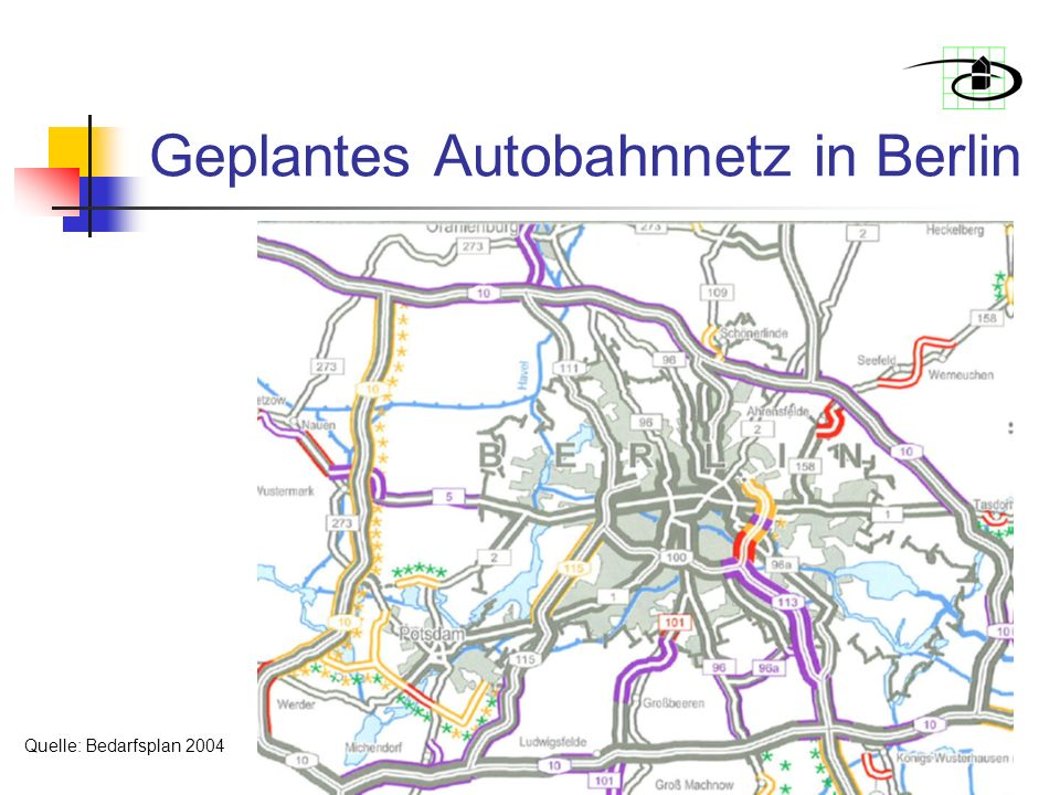 Geplantes Autobahnnetz in Berlin Quelle: Bedarfsplan 2004