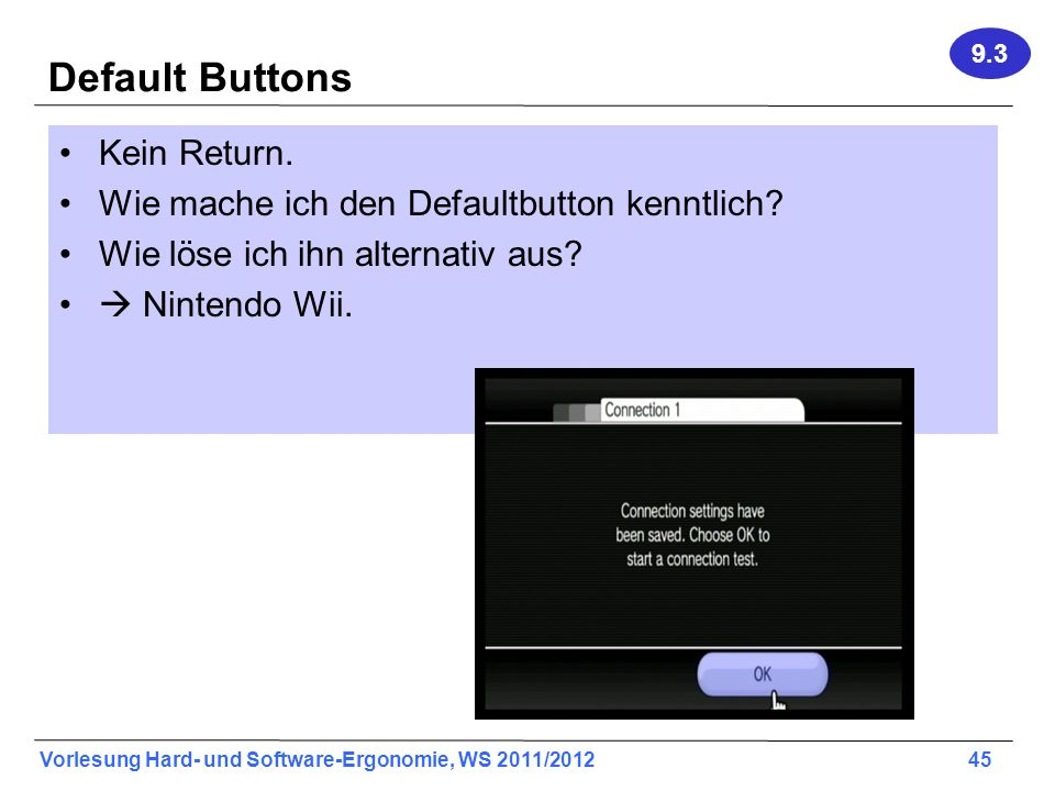 Vorlesung Hard- und Software-Ergonomie, WS 2011/2012 45 Default Buttons 9.3 Kein Return.