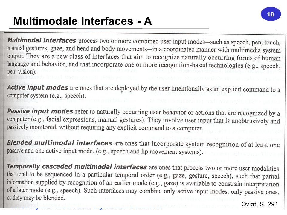 Vorlesung Hard- und Software-Ergonomie, WS 2011/2012 1 Multimodale Interfaces - A 10 Oviat, S. 291