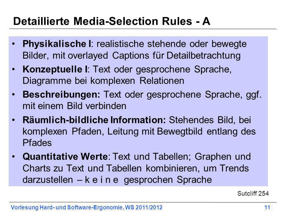 Vorlesung Hard- und Software-Ergonomie, WS 2011/2012 11 Detaillierte Media-Selection Rules - A Physikalische I: realistische stehende oder bewegte Bil