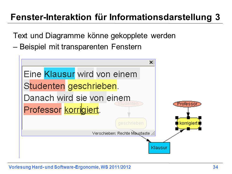 Vorlesung Hard- und Software-Ergonomie, WS 2011/2012 34 Fenster-Interaktion für Informationsdarstellung 3 Text und Diagramme könne gekopplete werden –