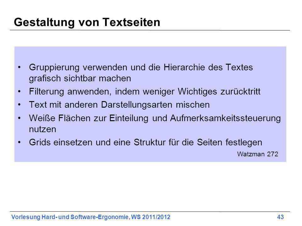 Vorlesung Hard- und Software-Ergonomie, WS 2011/2012 43 Gestaltung von Textseiten Gruppierung verwenden und die Hierarchie des Textes grafisch sichtba
