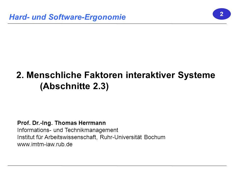 Vorlesung Hard- und Software-Ergonomie, WS 2011/2012 12 Stroop-Effekt Bitte lesen Sie laut die dargestellten Wörter: