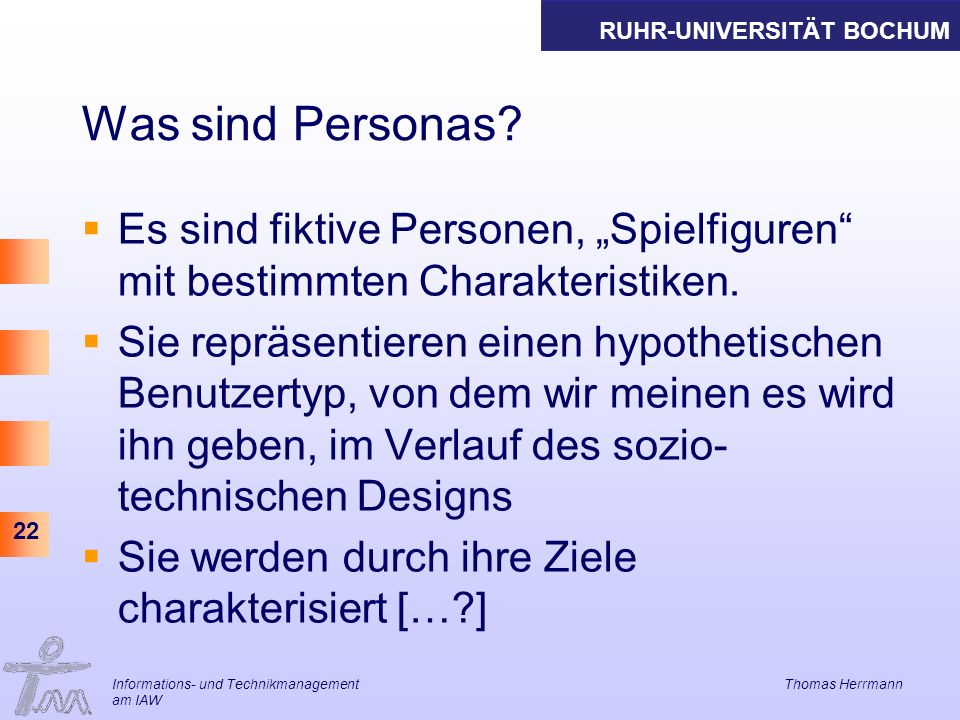 RUHR-UNIVERSITÄT BOCHUM 22 Was sind Personas.