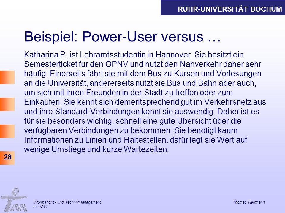 RUHR-UNIVERSITÄT BOCHUM 28 Beispiel: Power-User versus … Katharina P.