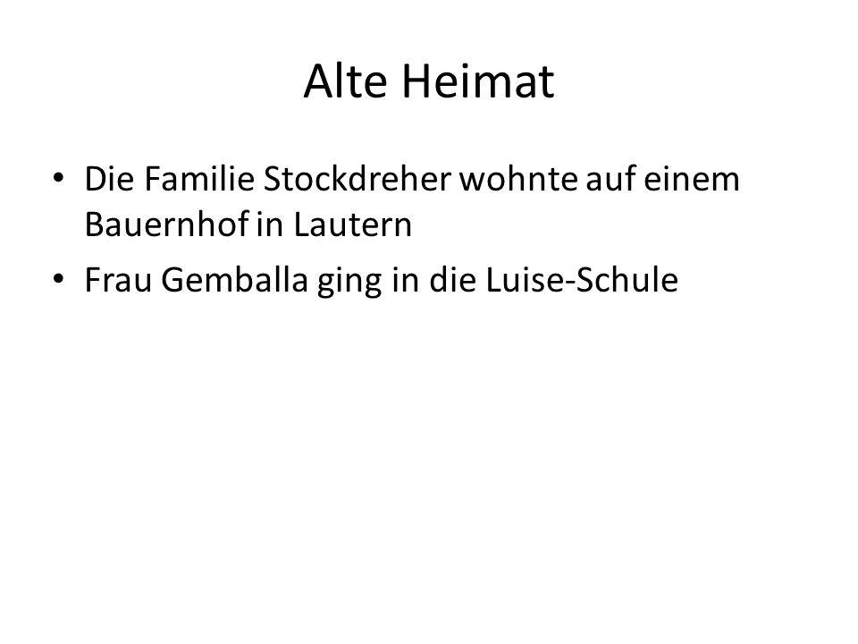 Alte Heimat Die Familie Stockdreher wohnte auf einem Bauernhof in Lautern Frau Gemballa ging in die Luise-Schule