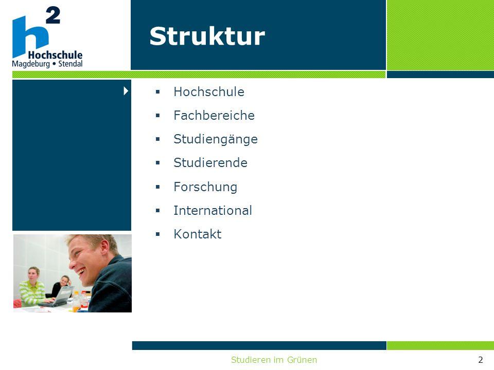 Studieren im Grünen2 Hochschule Fachbereiche Studiengänge Studierende Forschung International Kontakt Struktur