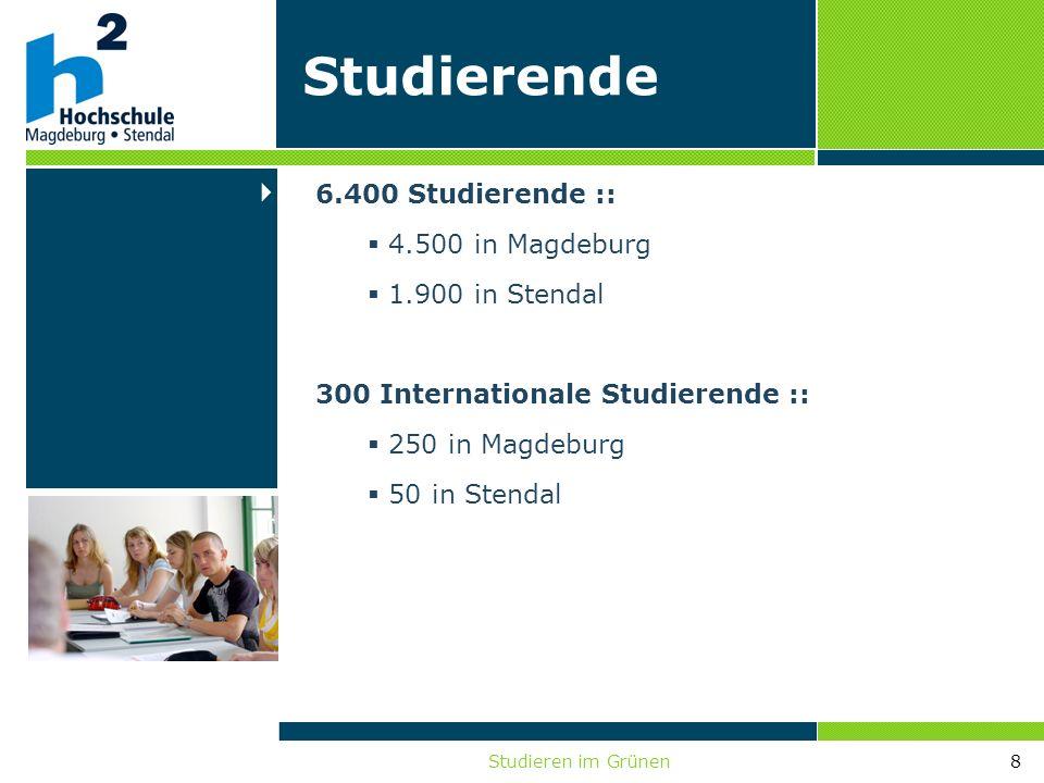Studieren im Grünen8 Studierende 6.400 Studierende :: 4.500 in Magdeburg 1.900 in Stendal 300 Internationale Studierende :: 250 in Magdeburg 50 in Ste